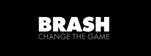 BRASH CHANGE THE GAME